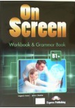 ON SCREEN B1+ WORKBOOK & GRAMMAR BOOK REVISED