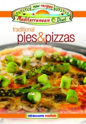 TRADITIONAL PIES & PIZZAS - NEW RECIPES MEDITERRANEAN DIET