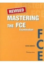 MASTERING THE FCE EXAMINATION REVISED