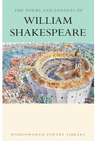 THE POEMS AND SONNETS OF WILLIAM SHAKESPEARE 978-1-85326-416-0 9781853264160