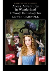 ALICE'S ADVENTURES IN WONDERLAND & THROUGH THE LOOKING GLASS