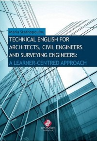 TECHNICAL ENGLISH FOR ARCHITECTS, CIVIL, ENGINEERS AND SURVEYING ENGINEERS 978-960-266-419-3 9789602664193