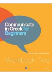 COMMUNICATE IN GREEK FOR BEGINNERS WB 2