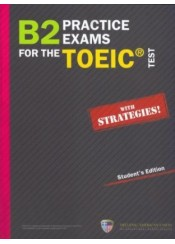 B2 PRACTICE EXAMS FOR THE TOEIC STUDENT'S WITH STRATEGIES