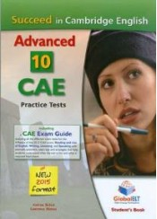 SUCCEED IN CAMBRIDGE ENGLISH ADVANCED 10 CAE PRACTICE TESTS (NEW FORMAT 2015)
