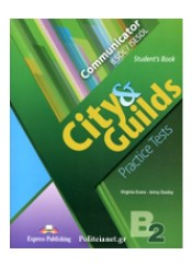 CITY & GUILDS PRACTICE TESTS LEVEL B2 STUDENT'S BOOK