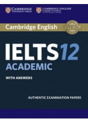 CAMBRIDGE ENGLISH IELTS 12 ACADEMIC WITH ANSWERS
