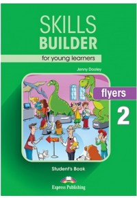 SKILLS BUILDER FOR YOUNG LEARNERS FLYERS 2 978-1-4715-5958-7 9781471559587