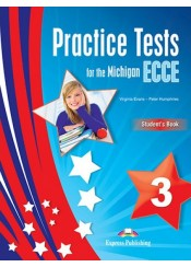 PRACTICE TESTS FOR THE MICHIGAN ECCE 3 STUDENT'S BOOK