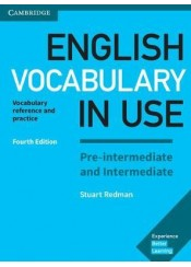 ENGLISH VOCABULARY IN USE PRE-INTERMEDIATE AND INTERMEDIATE W/A 4TH EDITION