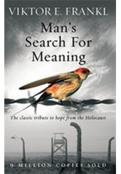 MAN'S SEARCH FOR MEANING - THE CLASSIC TRIBUTE TO HOPE FROM THE HOLOCAUST