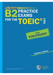 B2 PRACTICE EXAMS FOR THE TOEIC TEST REVISED