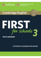 CAMBRIDGE ENGLISH FIRST FOR SCHOOLS 3 - WITH ANSWERS