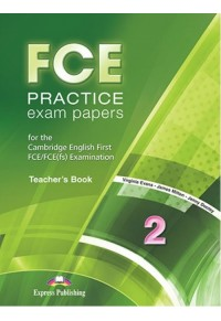 FCE PRACTICE EXAM PAPERS 2 TCHR'S BOOK (FOR THE UPDATED 2015 EXAM) 978-1-4715-2684-8 9781471526848