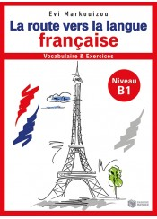 LA ROUTE VERS LA LANGUE FRANCAISE B1 - VOCABULAIRE & EXERCICES