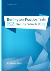 BURLINGTON PRACTICE TESTS B2 FIRST FOR SCHOOLS (FCE)