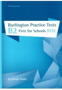 BURLINGTON PRACTICE TESTS B2 FIRST FOR SCHOOLS (FCE)  9789925302871