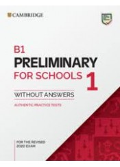 B1 PRELIMINARY FOR SCHOOLS 1 WITHOUT ANSWERS