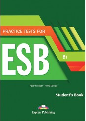PRACTICE TESTS FOR ESB B1 STUDENT'S BOOK WITH DIGIBOOK