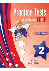 PRACTICE TESTS FOR THE MICHIGAN ECCE 2 STUDENT'S 978-1-4715-7599-0 9781471575990