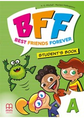 BFF - BEST FRIENDS FOREVER JUNIOR A STUDENT'S BOOK