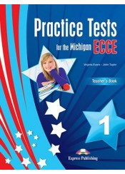 PRACTICE TESTS FOR THE MICHIGAN ECCE 1 TEACHER'S BOOK