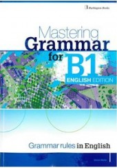 MASTERING GRAMMAR FOR B1 SB ENGLISH EDITION - GRAMMAR RULES IN ENGLISH
