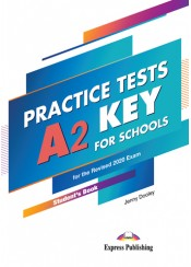 A2 KEY FOR SCHOOLS PRACTICE TESTS STUDENT'S BOOK