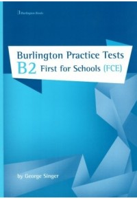 BURLINGTON PRACTICE TESTS B2 FIRST FIR SCHOOLS (FCE) TEACHER'S EDITION 978-9925-30-288-8 9789925302888