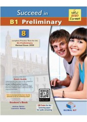 SUCCEED IN B1 PRELIMINARY - 8 COMPLETE PRACTICE TESTS FOR THE B1 PRELIMINARY, REVISED EXAM 2020