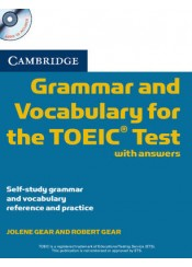 CAMBRIDGE GRAMMAR AND VOCABULARY FOR THE TOEIC TEST (WITH ANSWERS+AUDIO CD)
