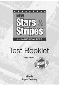 NEW STARS & STRIPES FOR THE MICHIGAN ECCE TEST BOOKLET REVISED 2021 978-1-4715-9523-3 9781471595233