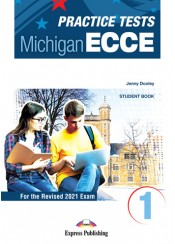 PRACTICE TESTS MICHIGAN ECCE 1 STUDENT'S BOOK  REVISED 2021