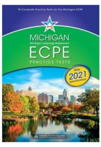 MICHIGAN ECPE PRACTICE TESTS 1 REVISED: MAY 2021 SPECIFICATIONS 978-9925-31-622-9 9789925316229
