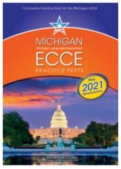 MICHIGAN ECCE PRACTICE TESTS 1 + GLOSSARY REVISED: MAY 2021 SPECIFICATIONS