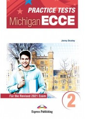 PRACTICE TESTS 2 MICHIGAN ECCE STUDENT BOOK - FOR THE REVISED 2021 EXAM