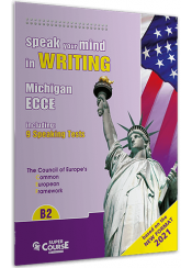 SPEAK YOUR MIND IN WRITING - MICHIGAN ECCE B2 - NEW FORMAT 2021