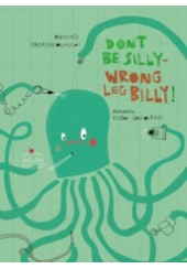 DON' T BE SILLY - WRONG LEG, BILLY!