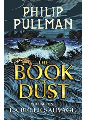 LA BELLE SAUVAGE: THE BOOK OF DUST
